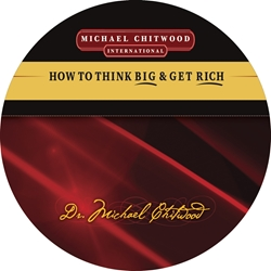 How To Think Big and Get Rich!