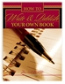 How To Write & Publish Your Own Book  Book, Professional