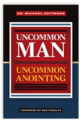 Uncommon Man Uncommon Anointing
